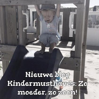 Kindermusthaves - BLOG: zo mama, zo zoon!