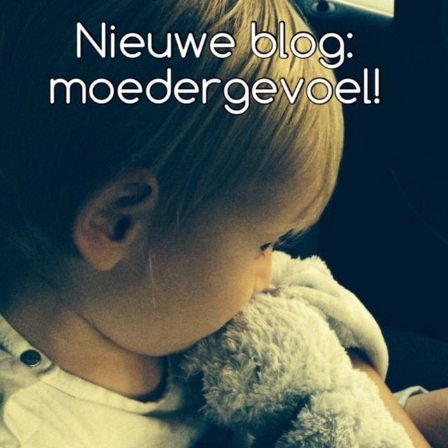 BLOG: Moedergevoel!